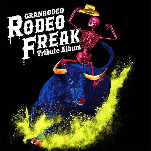"GRANRODEO Tribute Album ""RODEO FREAK"" / V.A."