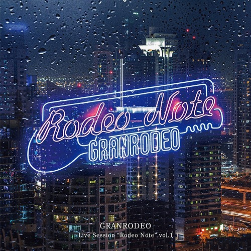 """GRANRODEO Live Session """"Rodeo Note"""" / GRANRODEO"""