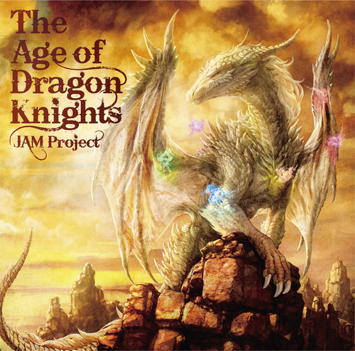 The Age of Dragon Knights / JAM Project