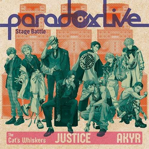 "Paradox Live Stage Battle ""JUSTICE"" / The Cat's Whiskers * AKANYATSURA"