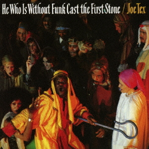He Who Is Without Funk Cast The First Stone / Joe Tex