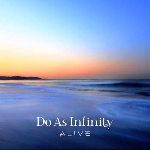 Alive / Do As Infinity