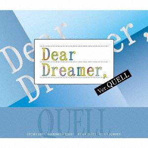 """""""Dear Dreamer,"""" / QUELL"""