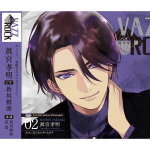 """VAZZROCK"" bi-color Series 3rd Season / Takaaki Mamiya (Tarusuke Shingaki) & Naosuke Oyama (Tsubasa Sasa)"