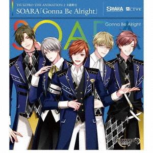 """TSUKIPRO THE ANIMATION 2"" Theme Song (2): SOARA: Gonna Be Alright / SOARA"