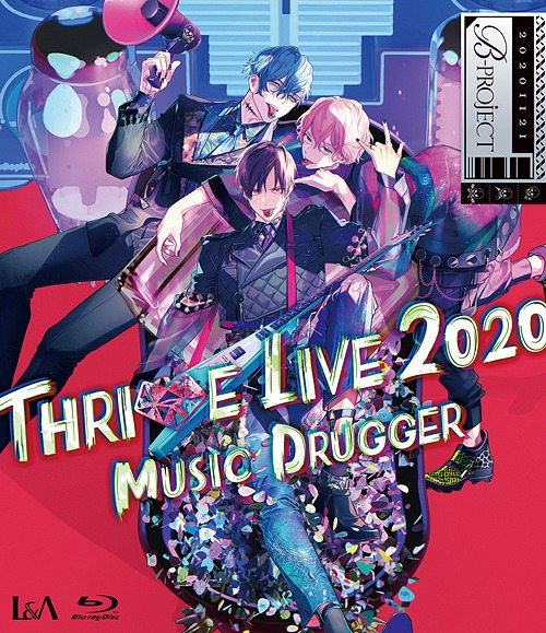 B-PROJECT THRIVE LIVE2020 -MUSIC DRUGGER- / THRIVE