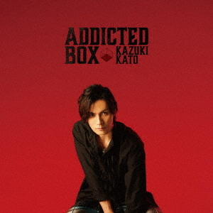 Addicted BOX / Kazuki Kato