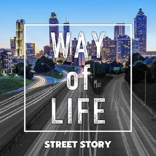 Way of life / STREET STORY