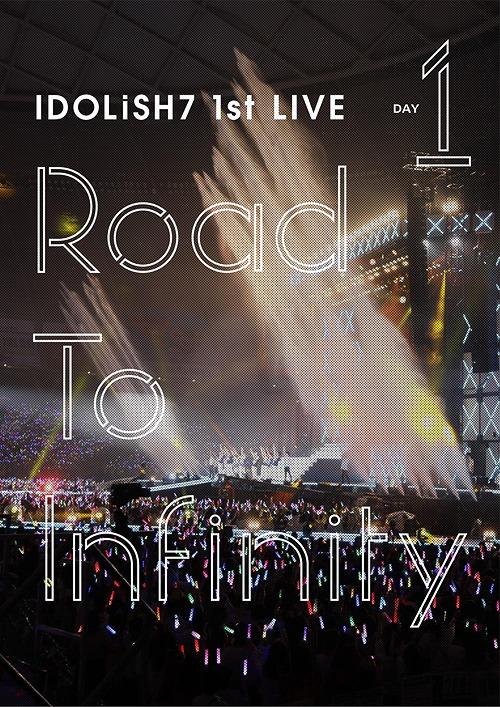 "IDOLiSH7 1st Live ""Road To Infinity"" / IDOLiSH7, TRIGGER, Re:vale"