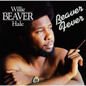 Beaver Fever / Willie Beaver Hale