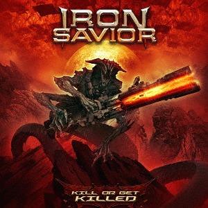 Kill Or Get Killed / Iron Savior