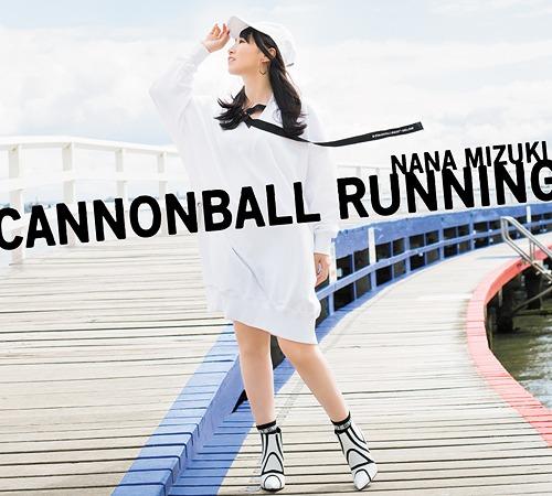 CANNONBALL RUNNING / Nana Mizuki