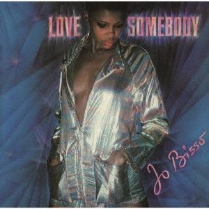 Love Somebody / Jo Bisso
