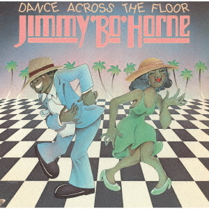 """Dance Across The Floor / Jimmy""""bo""""horne"""