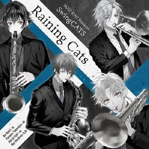 JAZZ-ON! Sessions Raining Cats / Drama CD