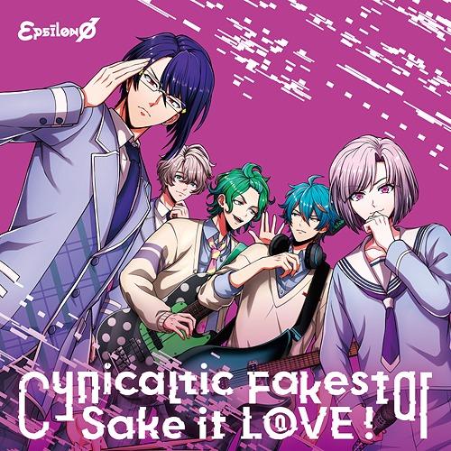 Cynicaltic Fakestar / Sake it L0VE! / epsilon phi
