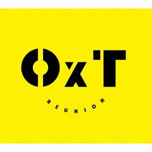 Reunion / OxT