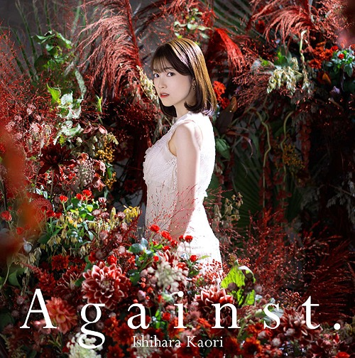 Against. / Kaori Ishihara