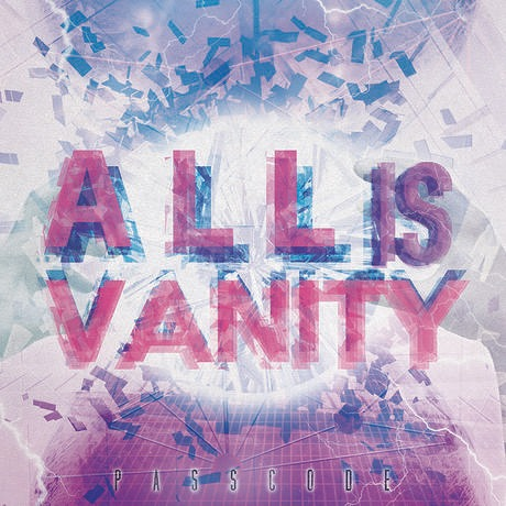 Passcode- All is Vanity /