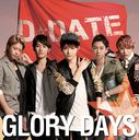 Glory Days [w/ DVD, Limited Edition / Type A / Jacket 1]/D DATE
