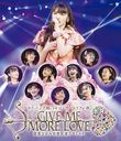 Morning Musume.'14 Concert Tour 2014 Aki Give Me More Love - Michishige Sayumi Sotsugyo Kinen Special - / Morning Musume.'14