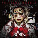 Suicidal Market -Doze of Hope- / BORN