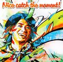 Nice catch the moment! / NAOTO INTIRAYMI