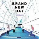 Brand New Day / Shikuramen
