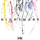 ink / NIGHTMARE
