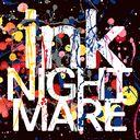 ink / NIGHTMARE