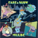 Fast & Slow / MULBE