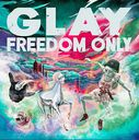 Freedom Only / GLAY