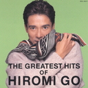 THE GREATEST HITS OF HIROMI GO / Hiromi Go