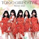 Never ever / TOKYO GIRLS' STYLE