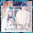 BiRTHiA / GARNiDELiA