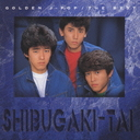 GOLDEN J-POP/THE BEST Shibugaki-tai / Shibugaki-tai