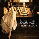 brilliant / Hitomi Shimatani