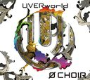 0 CHOIR / UVERworld