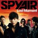 Last Moment / SPYAIR