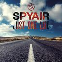 Just One Life / SPYAIR