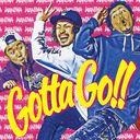 Gotta Go!! / WANIMA