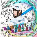 BANZAI ! BANZAI ! / Rio Hiiragi