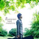 evergreen / Motohiro Hata