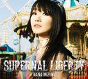 Supernal Liberty / Nana Mizuki