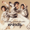 w-inds. - PRIME OF LIFE / w-inds.