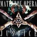 Justice / Matenrou Opera