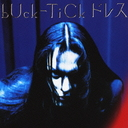 Dress (bloody trinity mix) / BUCK-TICK