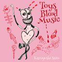 Toys Blood Music / Kazuyoshi Saito