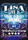 Live is Smile Always - 364+Joker - at Yokohama Arena / LiSA