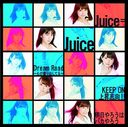 Dream Road - Kokoro ga Odoridashiteru - / KEEP ON Josho Shiko / Ashita Yaro wa Baka Yaro / Juice=Juice